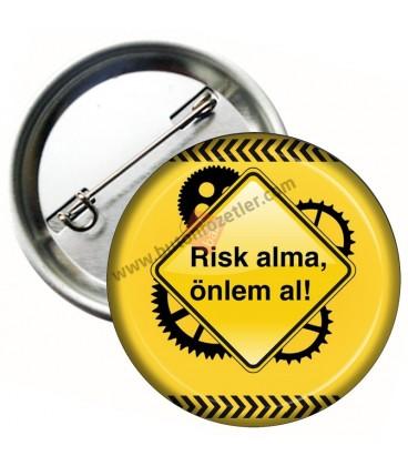 Risk Alma Önlem Al Rozeti 58 mm