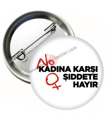Kadına Şiddete Hatır Rozeti 58 mm