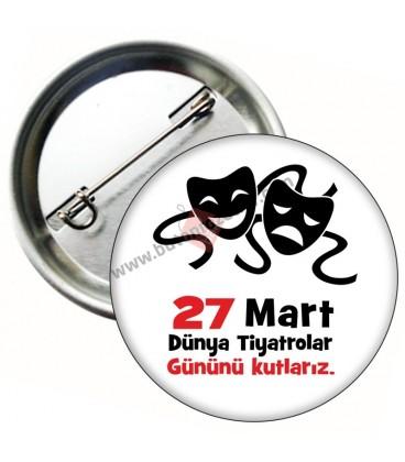 27 Mart Dünya Tiyatro Günü Rozeti